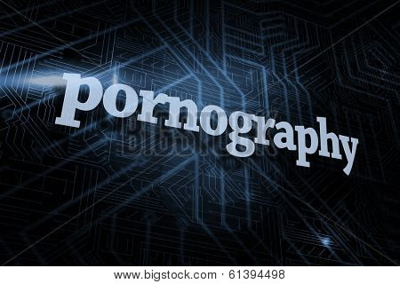 The word pornography against futuristic black and blue background
