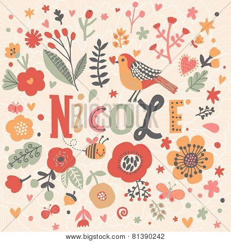 Bright card with beautiful name Nicole in poppy flowers, bees and butterflies. Awesome female name design in bright colors. Tremendous vector background for fabulous designs