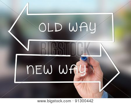 Hand drawing Old Way or New Way concept with marker on visual screen.