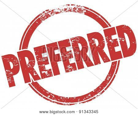 Preferred word in a red round grunge style stamp to illustrate the best, favorite or approved choice
