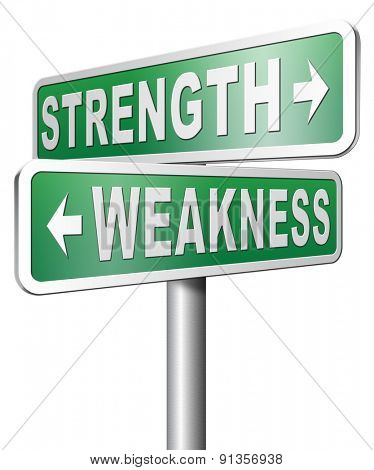 strength versus weakness overcome problems by being strong and not weak accept the challenge to success poster