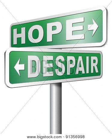 hopefull hopeless lost hope or despair losing faith or desperation