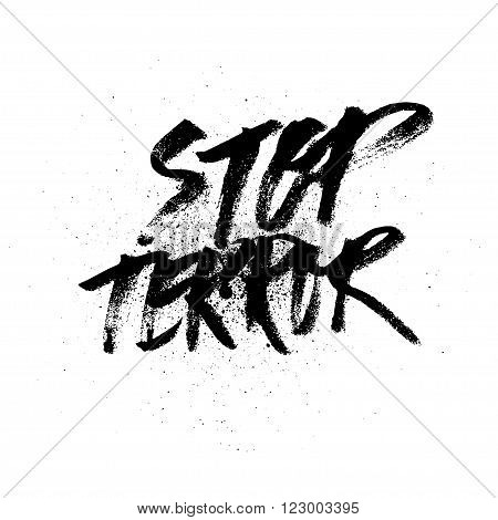 Stop terror. Handdrawn brush ink lettering for silk screen print