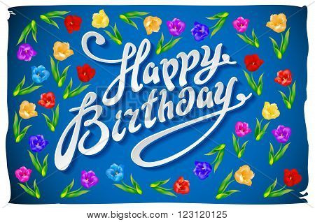 Happy Birthday Greeting Card With Flowers Birds. Handwritten Calligraphy Lettering Vector Illustrati