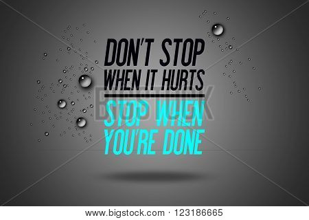 Don't Stop When It Hurts - Stop When You're Done - Advertisement Quotes Workout Sports - Motivation