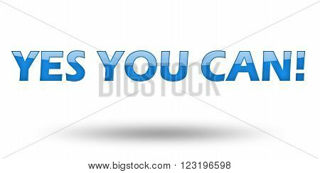 Text Yes You Can with blue letters and shadow. Illustration, isolated on white