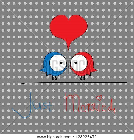 Picture two birdies just married Picture two birdies red and blue just married on the background with dots gray scale with a big red heart with the inscription for decoration and design