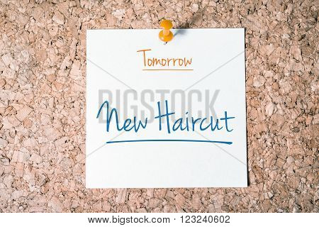 New Haircut Reminder For Tomorrow On Paper Pinned On Cork Board