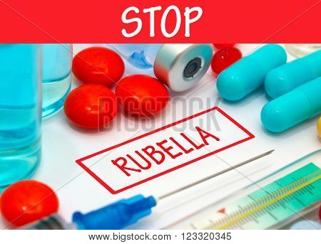 Stop rubella. Vaccine to treat disease. Syringe and vaccine with drugs.