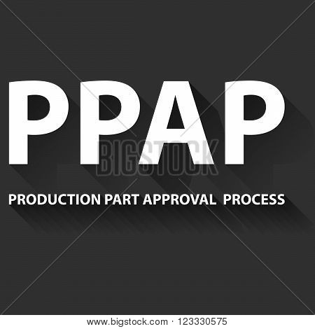 Vector illustration of PPAP method. PPAP is a method for setting up the approval process of the parts intended for the production poster