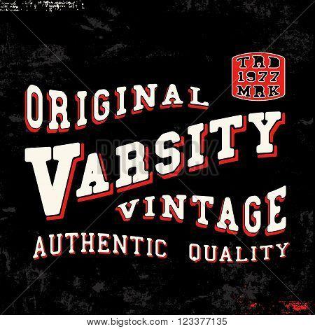 T-shirt print design. Varsity vintage stamp. Printing and badge applique label t-shirts jeans casual wear. Vector illustration.