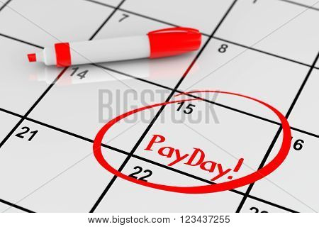 Payday Concept. Calendar with Red Marker and remind Payday Sign extreme closeup. 3d Rendering
