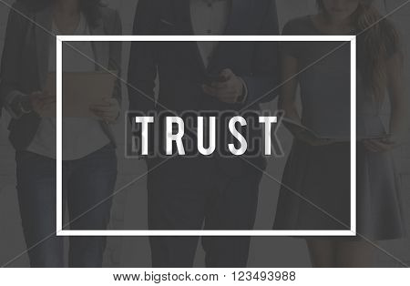 Trust Dependable Reliable Thruthful Trustworthy Concept