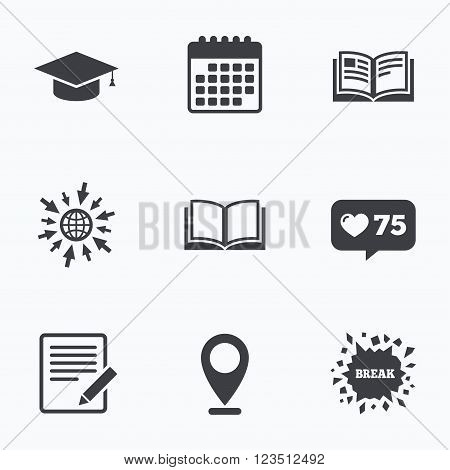 Calendar, like counter and go to web icons. Pencil with document and open book icons. Graduation cap symbol. Higher education learn signs. Location pointer.