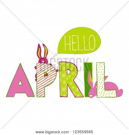Hello April. Vercor illustration of April month name. Lettering with rabbits.