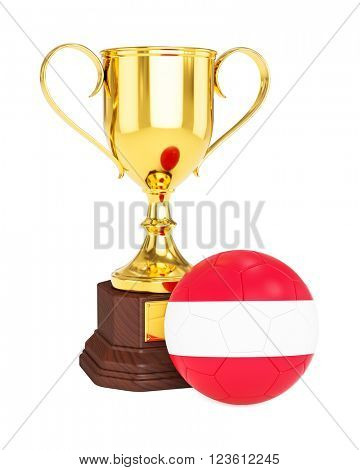 3d rendering of gold trophy cup and soccer football ball with Austria flag isolated on white background