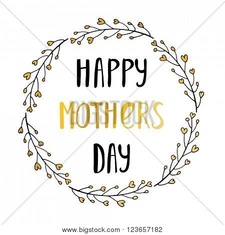 Hand lettering card for Mothers Day. Happy mothers day handlettering card with text and floral wreaths from small hearts. Black and gold card design.
