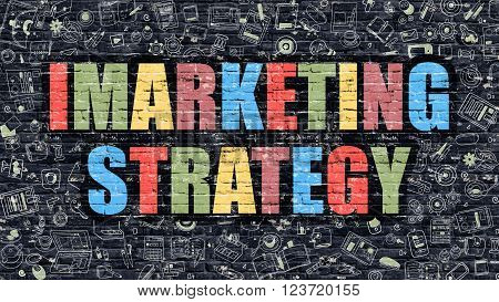 Imarketing Strategy - Multicolor Concept on Dark Brick Wall Background with Doodle Icons Around. Modern Illustration with Elements of Doodle Style. Imarketing Strategy on Dark Wall.