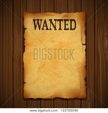 Old vintage grunge western poster with the inscription is wanted. On a wooden wall. Stock vector illustration.