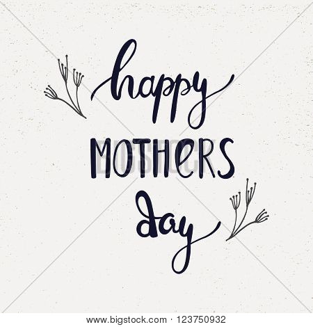 Hand lettering card for Mothers Day. Happy mothers day handlettering card. Flower greeting card design.