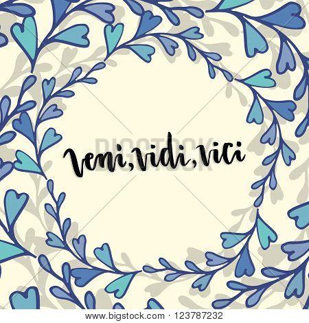 Lettering Veni Vidi Vici - latin phrase. Inspirational handwritten quote. poster