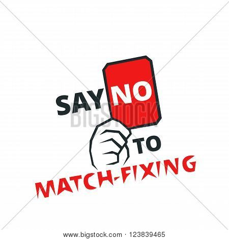 Say no to match-fixing - banner for web or print fair play emblem vector illustration