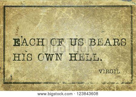 Each of us bears his own Hell - ancient Roman poet Virgil quote printed on grunge vintage cardboard