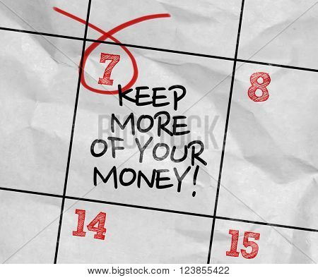 Concept image of a Calendar with the text: Keep More of Your Money!
