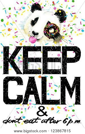 Keep Calm. Keep Calm and do not eat after 6 p.m. Keep Calm Tee shirt design. Panda Bear watercolor illustration. funny panda. Handwritten text. Keep Calm Tee shirt print.