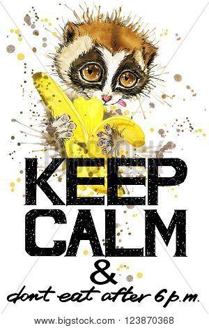 Keep Calm. Keep Calm and do not eat after 6 p.m. Keep Calm Tee shirt design. Lemur watercolor illustration. Lemur. Handwritten text. Keep Calm Tee shirt print.