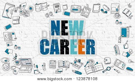 New Career Concept. Modern Line Style Illustration. Multicolor New Career Drawn on White Brick Wall. Doodle Icons. Doodle Design Style of  New Career Concept.