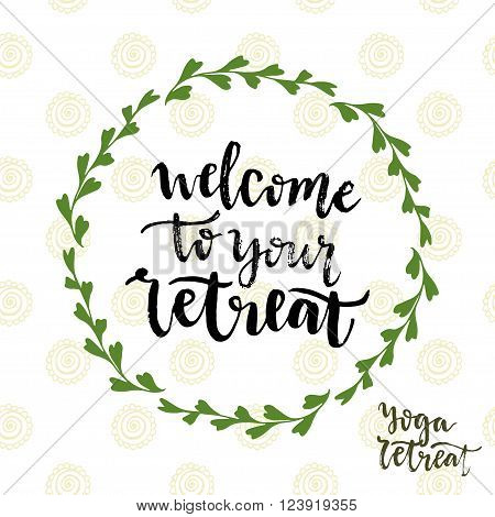 Welcome to your retreat. Vector icon with lettering. Yoga retreat poster.