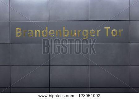 Berlin, Germany - march 30, 2016: Brandenburger Tor (Brandenburg Gate) sign at ubahn subway train station in berlin, germany.
