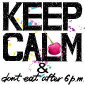 Keep Calm. Keep Calm and do not eat after 6 p.m. Keep Calm Tee shirt design. Handwritten text. Keep Calm Tee shirt print. poster