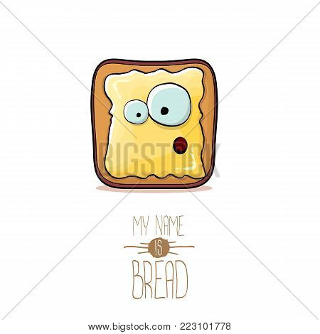 vector funky cartoon cute white sliced toast bread character with butter isolated on white background. My name is bread concept illustration. funky food character with eyes and mouth