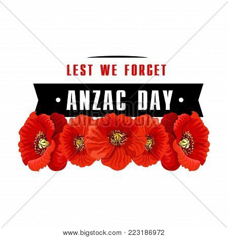 Anzac Day poppy icon with Lest We Forget banner. Red poppy flower with black ribbon memorial card for Australian and New Zealand Army Corps Remembrance Day design