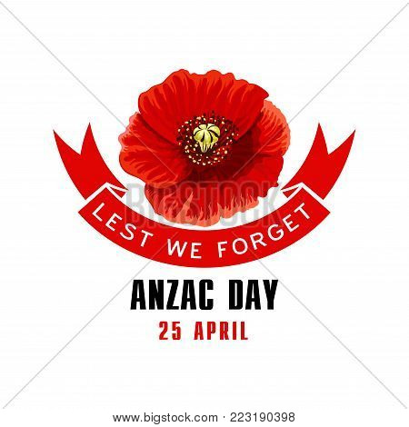 Anzac Day Lest We Forget red poppy flower memorial card. Blooming poppy flower with ribbon banner for Australian and New Zealand Army Corps Remembrance Day design