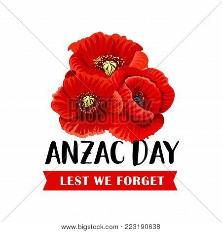 Anzac Remembrance Day icon of red poppy flower bunch. Floral symbol of Australian and New Zealand Army Corps Day with Lest We Forget ribbon banner for memorial card design