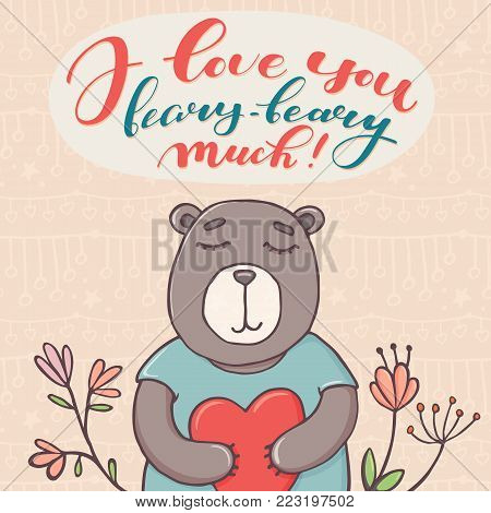 I love you beary much, Valentine day greeting card with cute bear holding heart, doodle vector illustration isolated on white background. Valentine day greeting card with cute funny bear and lettering