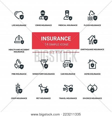 Insurance concept - line design silhouette icons set. Life, health and accident, medical, crime, flood, earthquake, fie, windstorm, car, home, crop, pet, travel, divorce types. High quality black pictograms