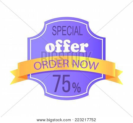 Special offer order now 75 off price label with info about discounts and final cost, shopping tag sticker isolated on white background vector icon