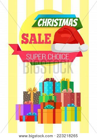 Super choice Christmas sale poster with wrapped presents, promo label Santas hat vector illustration discount shopping sticker with gifts pile on stripes