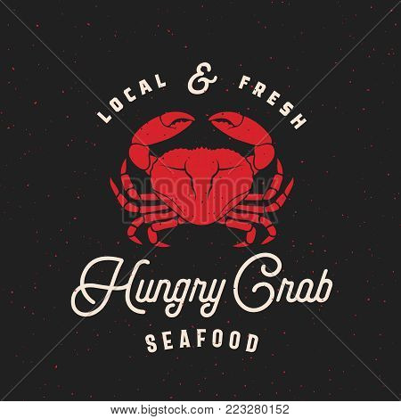 Local Fresh Seafood Abstract Vector Retro Sign, Label or Logo Template. Crab Sillhouette with Vintage Typography and Shabby Textures. Dark Background.
