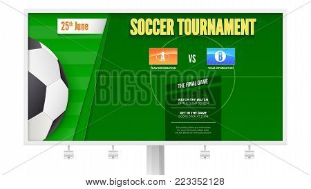 Soccer or european football tournament on billboard. Horizontal poster for football competition or sport events with ball and football field, top view. 3D illustration, template for print design.