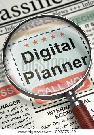 Digital Planner - Classified Advertisement of Hiring in Newspaper. Illustration of Searching Job of Digital Planner in Newspaper with Magnifying Lens. Job Search Concept. Selective focus. 3D Render.