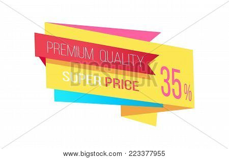 Super price premium quality promotion color poster wiht red and white ad text on versicolor field, vector illustration isolated on white background