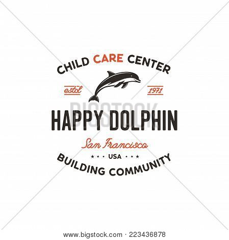 Child care center emblem. Dolphin symbol, icon and typography design badge. Happy dolphin sign. Stock vector logo template isolated on white background.