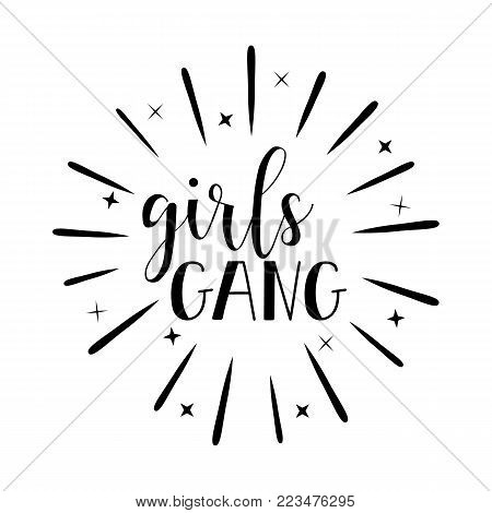 Girl gang. Brush hand lettering. Inspiring quote. Motivating modern calligraphy. Can be used for photo overlays, posters, holiday clothes, cards and more.