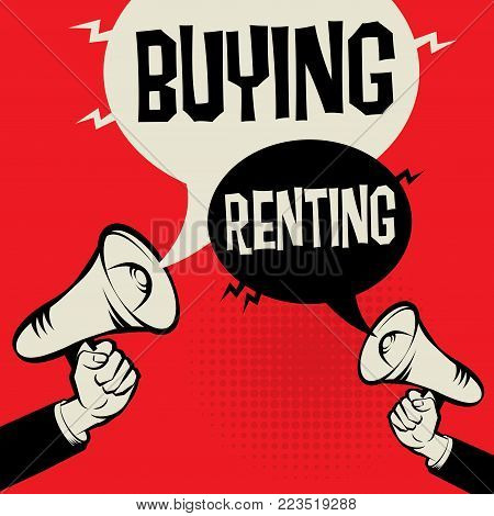 Megaphone Hand business concept with text Buying versus Renting, vector illustration