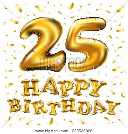 Vector Happy Birthday 25Rd Celebration Gold Balloons And Golden Confetti Glitters. 3D Illustration D